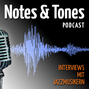 Notes and Tones - Interviews mit Jazzmusikern